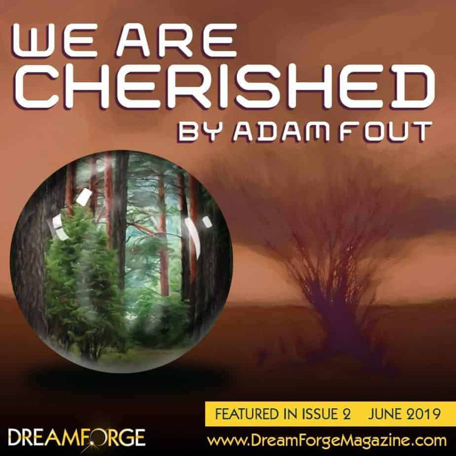 We Are Cherished by Adam Fout